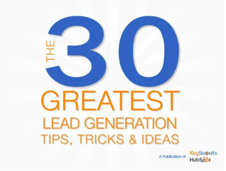 The 30 Greatest Lead Generation Tips